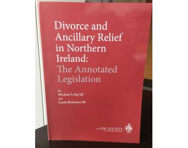 'Divorce and Ancillary Relief in Northern Ireland. The Annotated Legislation'.